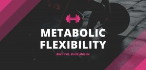 improve metabolic flexibility
