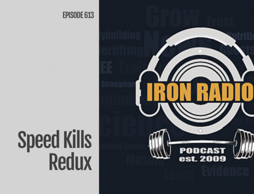 IronRadio Episode 613: Speed Kills Redux