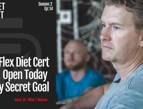 S2 Ep 14: Flex Diet Certification Open Now and My Secret Goal