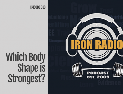 Episode 618: IronRadio Which Body Shape is Strongest?