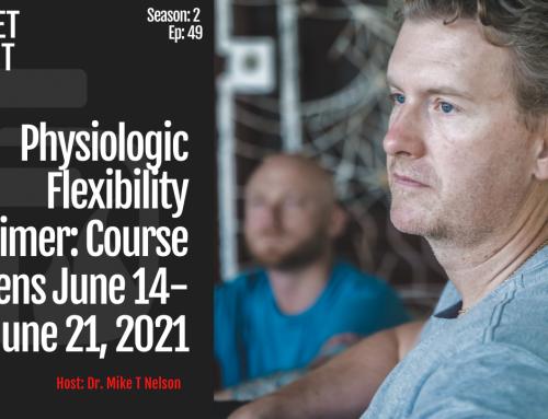 S2_EP_49_Physiologic Flexibility Primer: Course Opens June 14-June 21, 2021