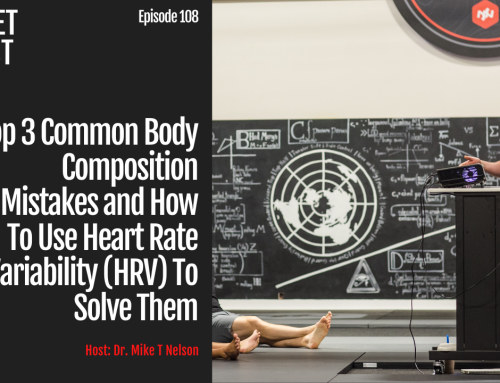 Episode 108: Top 3 Common Body Composition Mistakes and How To Use Heart Rate Variability (HRV) To Solve Them
