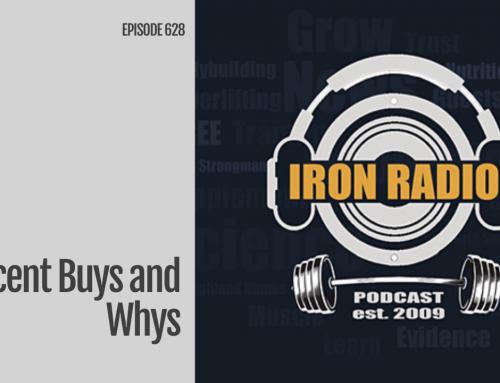 Episode 628 IronRadio Recent Buys and Whys