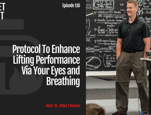 Episode 116: Protocol To Enhance Lifting Performance Via Your Eyes and Breathing